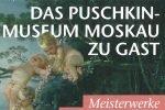 Das Puschkin-Museum Moskau zu Gast: Meisterwerke der französischen Kunst