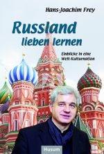 """""""Russland lieben lernen- Einblicke in eine Welt-Kulturnation"""""""