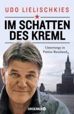 """Buchtipp: """"Im Schatten des Kreml"""" von Udo Lilieschkes"""