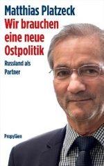 Новая книга: «Нам нужна новая восточная политика» автора Маттиаса Платцека
