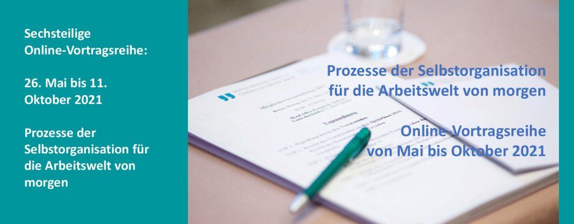 """Online-Vortragsreihe """"Prozesse der Selbstorganisation für die Arbeitswelt von morgen"""""""
